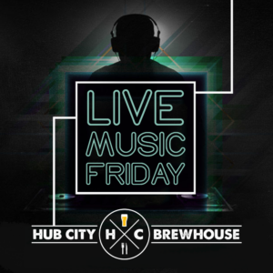 🎧 Live Music Friday @ Hub City Brewhouse