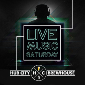 🎧 Live Music Saturday @ Hub City Brewhouse